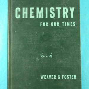 1947-chemistry-for-our-times-weaver-foster-hardcover-textbook-mcgraw-hill