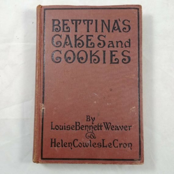 bettinas-cakes-and-cookies-1924-1st-edition-by-louise-bennett-weaver-hc