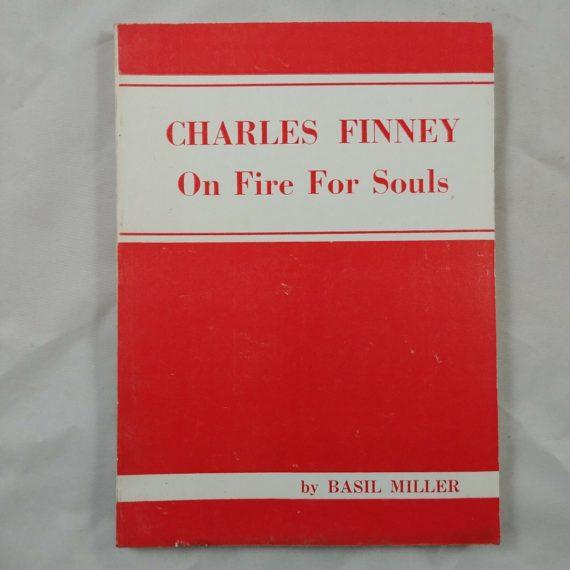 charles-finney-on-fire-for-souls-basil-miller-vintage-religious-book-booklet
