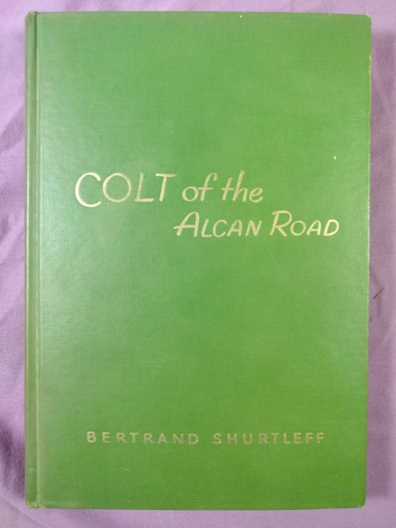 colt-of-the-alcan-road-by-bertrand-shurtleff-hardcover-1st-edition-no-dj