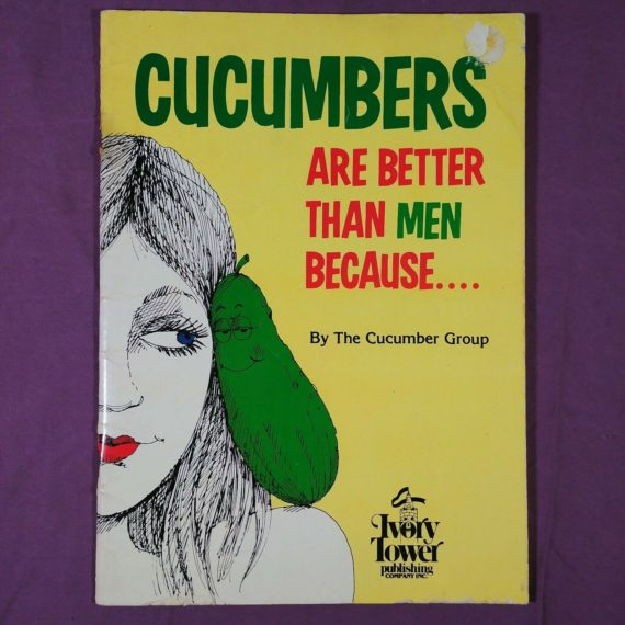 cucumbers-are-better-than-men-because-vintage-1983-by-the-cucumber-group