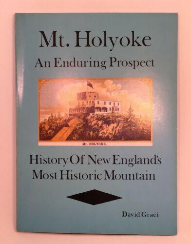 mt-holyoke-an-enduring-prospect-new-englands-most-historic-mountain-graci-pcs-david-graci