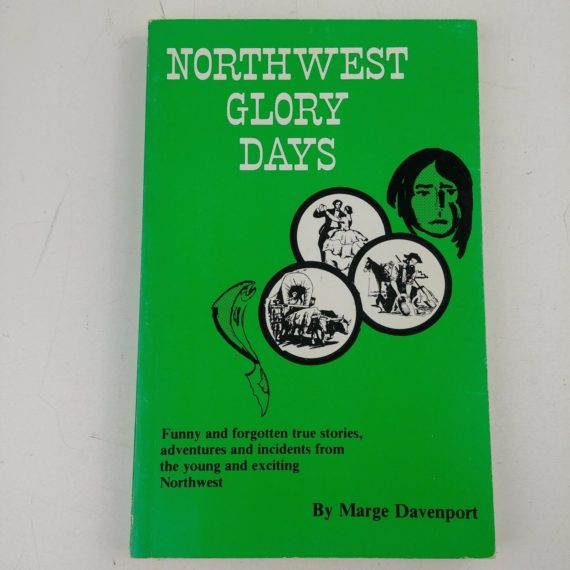 northwest-glory-days-paperback-funny-stories-1983-by-marge-davenport-author