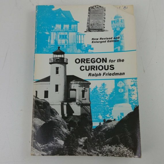 oregon-for-the-curious-by-ralph-friedman-revised-third-edition-1979