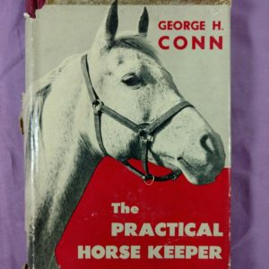 the-practical-horse-keeper-by-george-conn-hardcover-w-dj-1955