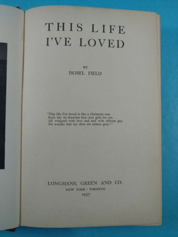 this-life-ive-loved-by-isobel-field-1937-hardcover-longmans-green-co