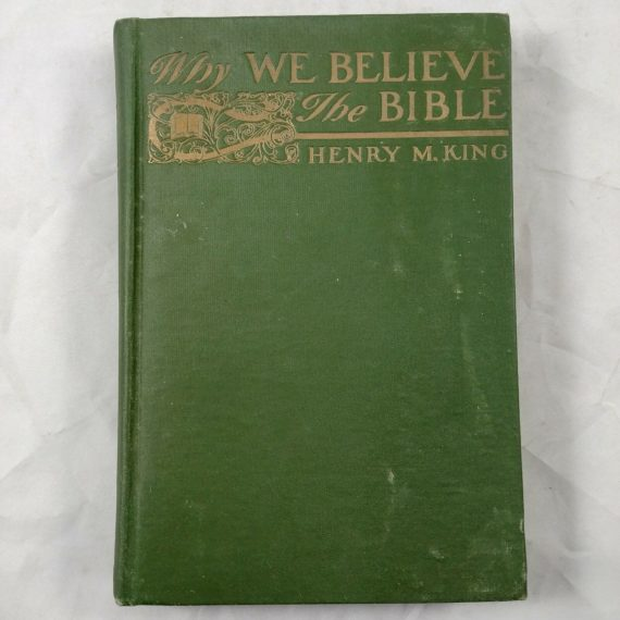 why-we-believe-the-bible-by-henry-m-king-hardcover-1902-christian