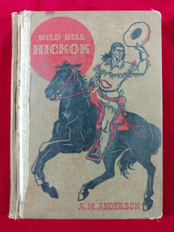 wild-bill-hickok-by-a-m-anderson-hardback-1941-american-adventure-series