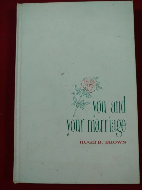 you-and-your-marriage-by-hugh-b-brown-signed-1960-hardcover-no-dj