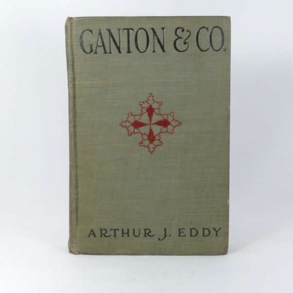 ganton-co-a-story-of-chicago-commercial-and-social-life-arthur-j-eddy-a-l-burt-co-1908-hardcover-book