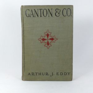 ganton-co-a-story-of-chicago-commercial-and-social-life-arthur-j-eddy-a-l-burt-co-hardcover-book