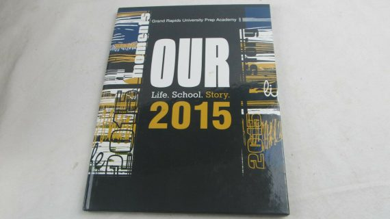 grand-rapids-university-prep-academy-year-book-michigan